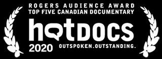 Winner, Roger's Audience Award - Top Five Canadian Documentary, HotDocs 2020