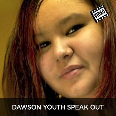 Dawson Youth speak out